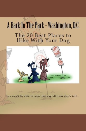 A Bark In The Park-Washington,DC: The 20 Best Places To Hike With Your Dog (Best Places To Hike In Washington)