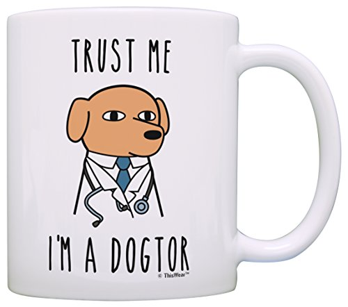 Veterinarian Gifts Trust Me I'm a Dogtor Funny Dog Gifts Dog Owner Gifts Best Dog Gift Coffee Mug Tea Cup White