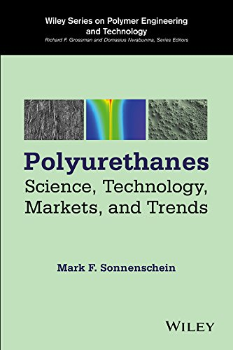 Polyurethanes: Science, Technology, Markets, and Trends (Wiley Series on Polymer Engineering and Technology Book - Polyurethane Digital
