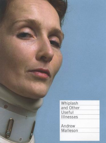 Whiplash And Other Useful Illnesses