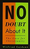 img - for No Doubt About It: The Case for Christianity by Winfried Corduan (1997-07-01) book / textbook / text book