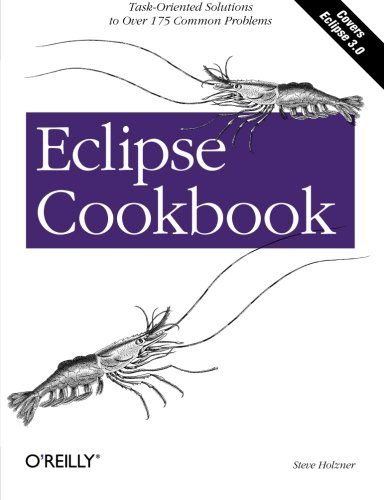 Eclipse Cookbook: Task-Oriented Solutions to Over 175 Common Problems by Brand: O'Reilly Media