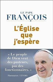 L'Eglise que j'espère par Pape François