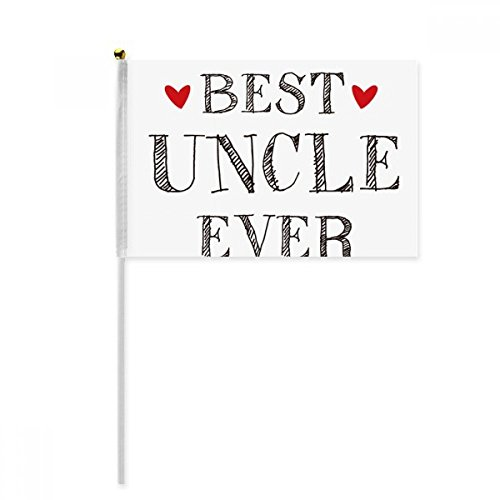 Best uncle ever Quote Heart Hand Waving Flag 8x5 inch Polyester Sport Event Procession Parade 4pcs by beatChong