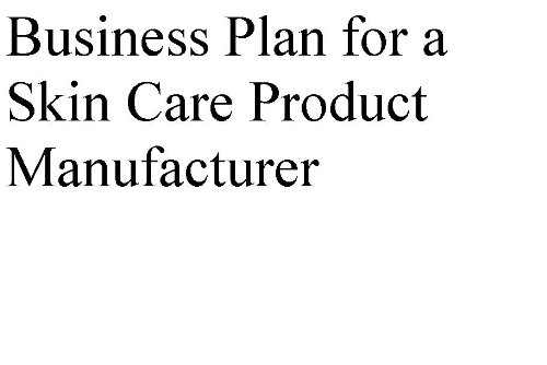 Skin Care Business Plan - 6