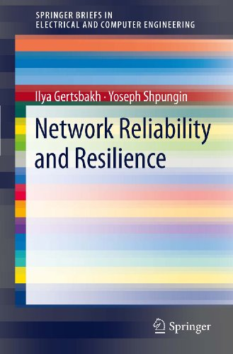 Download Network Reliability and Resilience (SpringerBriefs in Electrical and Computer Engineering) Pdf