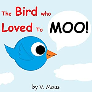 The Bird Who Loved to Moo! Audiobook