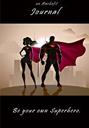 Be Your Own Superhero -  A Writing Journal: An AmiBeFit Journal