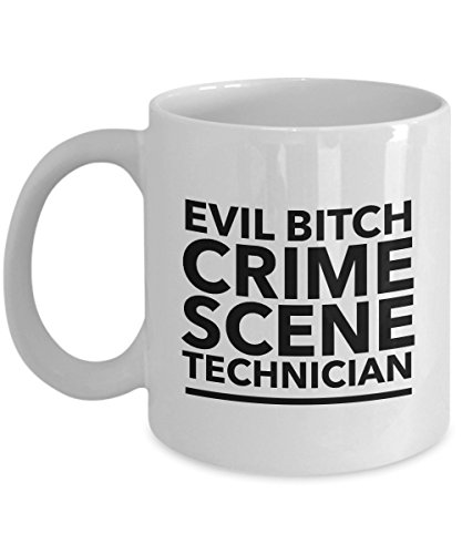 Evil Bitch Crime Scene Technician, 11Oz Coffee Mug Best Inspirational Gifts and Sarcasm Perfect Birthday Gifts for Men or (White Rabbit Costume Female Diy)