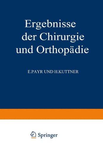 Ergebnisse der Chirurgie und Orthopädie: Fünfunddreissigster Band (German Edition) PDF