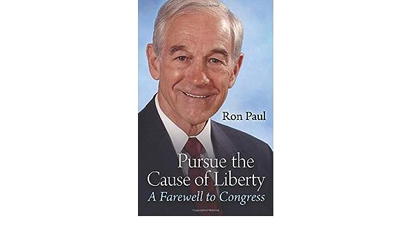 Pursue the Cause of Liberty: A Farewell to Congress: Amazon ...