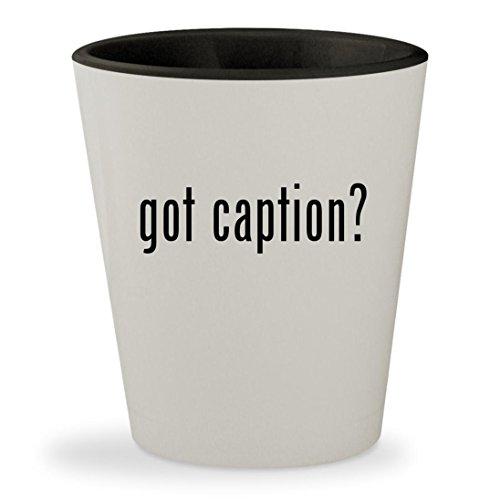 got caption? - White Outer & Black Inner Ceramic 1.5oz Shot (Closed Captioned Decoder)