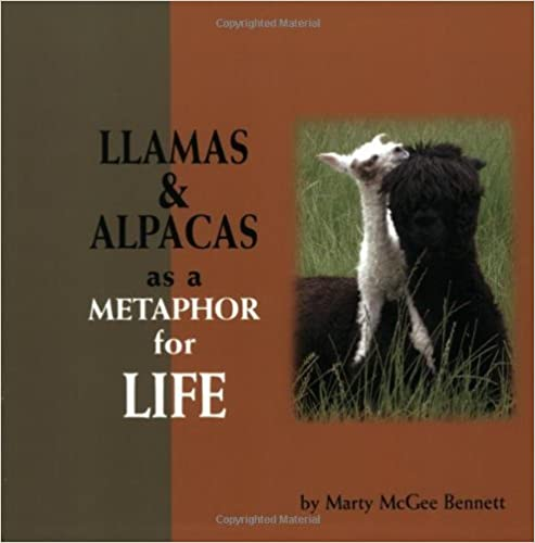 Llamas and Alpacas as a Metaphor for Life by Marty McGee Bennett (2003-04-24): Amazon.co.uk: Marty McGee Bennett: Amazon.co.uk: