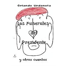LOS FUNERALES DEL PRESIDENTE Y OTROS CUENTOS