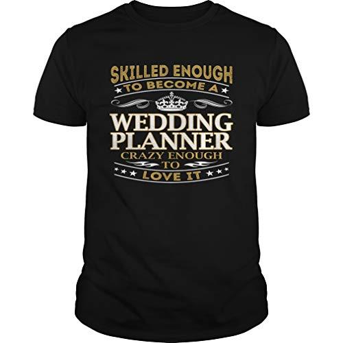 Wedding Planner - Crazy Enough to Love It - Job Shirt by HuzzShop (Image #1)