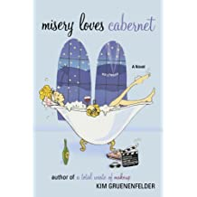Misery Loves Cabernet by Kim Gruenenfelder (2009-04-14)