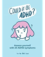 Could it be ADHD? - ADHD Self Assessment Workbook - The Mini ADHD Coach - 25 Officials and Unofficials Illustrated ADHD Symptoms
