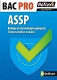 Biologie et microbiologie appliquées - Sciences médico-sociales - 2nd/1re/Terminale BAC PRO ASSP