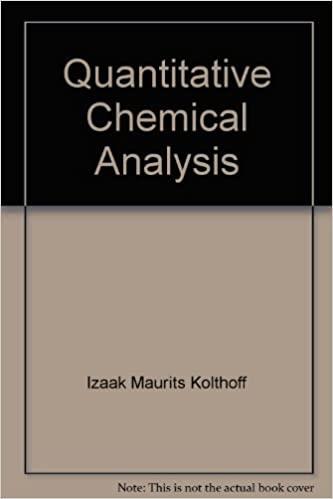 Quantitative Chemical Analysis Isaak M Kolthoff E B Sandell