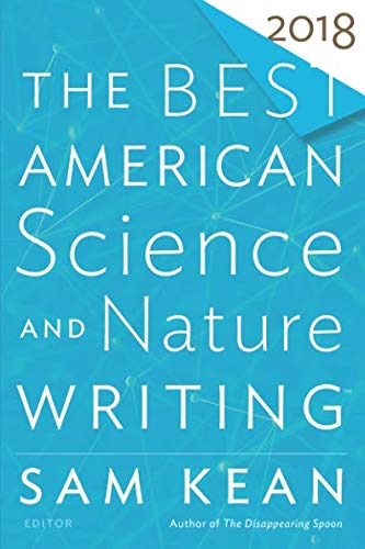 Best American Science and Nature Writing 2018 (The Best American Series ®) (Best Essays 2018)