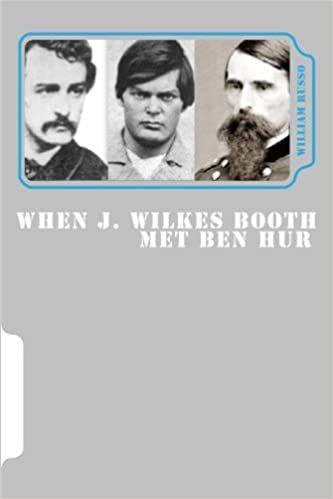 When J. Wilkes Booth Met Ben Hur