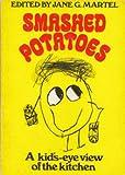 Smashed Potatoes, Jane G. Martel, 0395197759