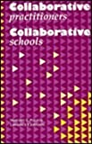 Collaborative Practitioners, Collaborative Schools 9780891082347