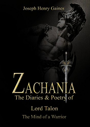 Zachania The Diaries & Poetry of Lord Talon: The Mind of a Warrior