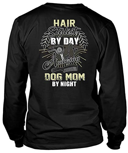 (Hairstylist by Day Long Sleeve Tees, Amazing Dog Mom by Night T Shirt-LongTee (M,)