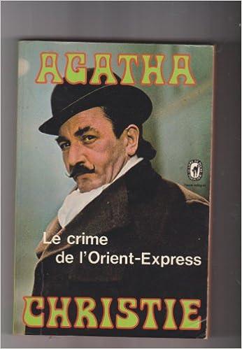 En ligne téléchargement Le Crime de L'Orient-Express (Le Livre de Poche #1607) (French) Christie, Agatha ( Author ) Jan-06-2007 Paperback epub pdf