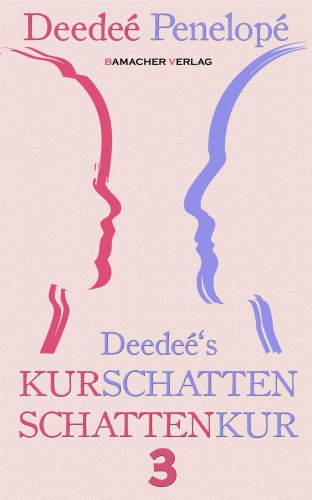 Deedeés Kurschatten - Schattenkur | Teil 3 (German Edition)