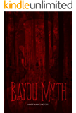 Bayou Myth: Book 1 in the Bayou Myth Series