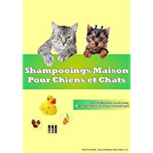 Shampooings Maison pour Chiens et Chats (French Edition)