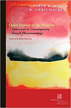 Book Quiet Powers of the Possible: Interviews in Contemporary French Phenomenology (Perspectives in Continental Philosophy)
