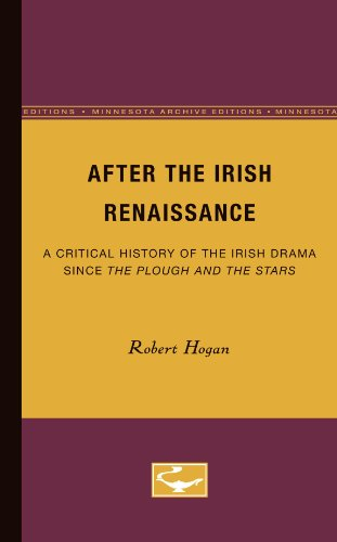 After the Irish Renaissance: A Critical History of the Irish Drama since The Plough and The Stars