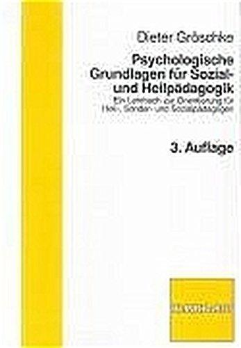 Psychologische Grundlagen der Heilpädagogik: Ein Lehrbuch zur Orientierung für Heil-, Sonder- und Sozialpädagogen