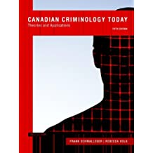 Canadian Criminology Today: Theories and Applications, Fifth Canadian Edition Plus MySearchLab with Pearson eText -- Access Card Package (5th Edition) by Frank J. Schmalleger (2013-10-01)