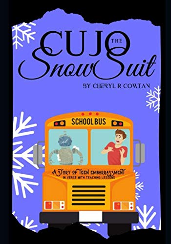 (The Cujo Snowsuit: A Story of Teen Embarrassment (Stories in Verse with Teacher Lessons))