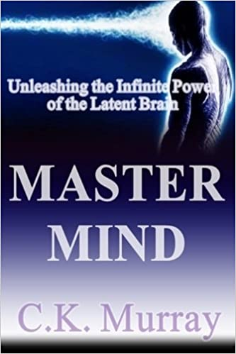 Book Master Mind: Unleashing the Infinite Power of the Latent Brain by C.K. Murray (2014-11-25)