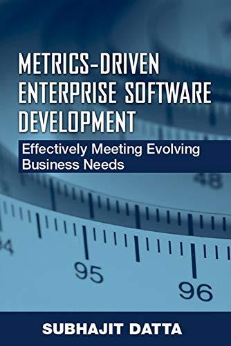 Metrics-Driven Enterprise Software Development: Effectively Meeting Evolving Business Needs