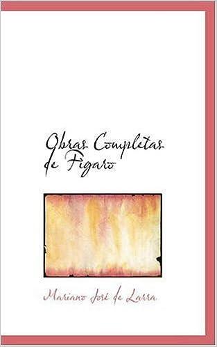 Obras Completas de F????garo: 2 (Bibliobazaar Reproduction) by Mariano Jos?? de Larra (2008-11-02)