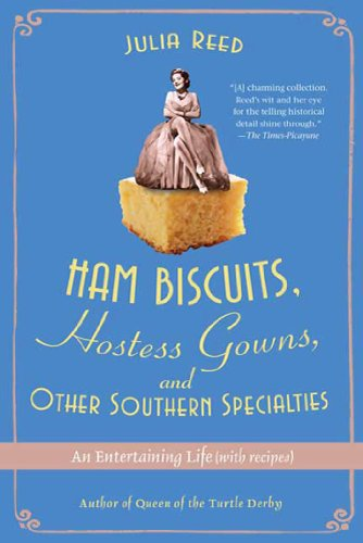 ham-biscuits-hostess-gowns-and-other-southern-specialties-an-entertaining-life-with-recipes
