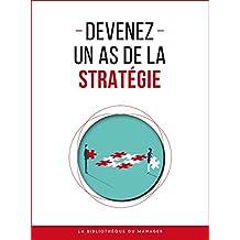 Devenez un as de la stratégie (Coaching pro) (French Edition)