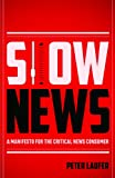 Slow News, Peter Laufer, 0870717340