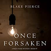 Once Forsaken: A Riley Paige Mystery, Book 7 | Blake Pierce