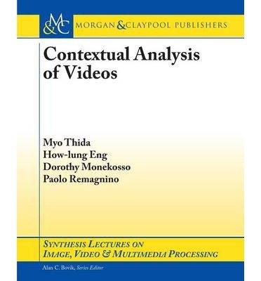 [(Contextual Analysis of Videos * * )] [Author: Myo Thida] [Sep-2013]