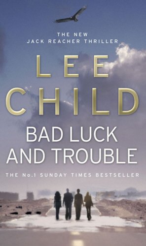 Lee Child - Bad Luck and Trouble / Trouble (Jack Reacher 11)
