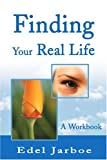 Finding Your Real Life, Edel Jarboe, 0595195962