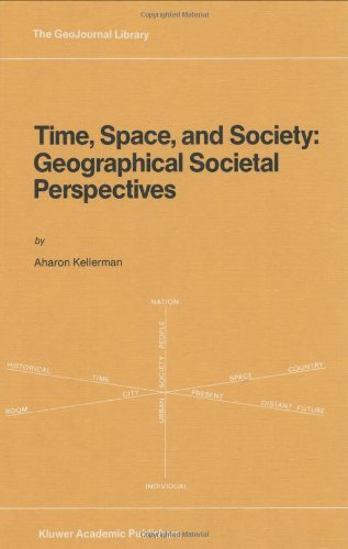 Time, Space, and Society: Geographical Societal Perspectives (GeoJournal Library) Pdf