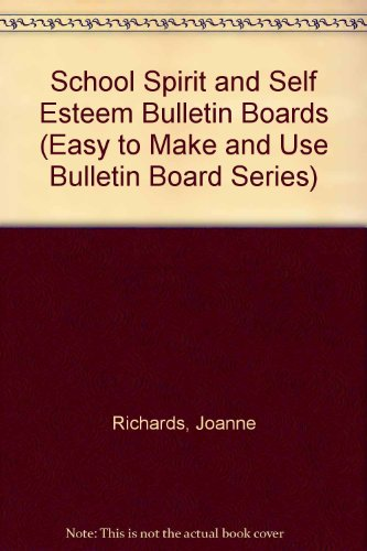Self Bulletin Boards Esteem (School Spirit and Self Esteem Bulletin Boards (Easy to Make and Use Bulletin Board Series))